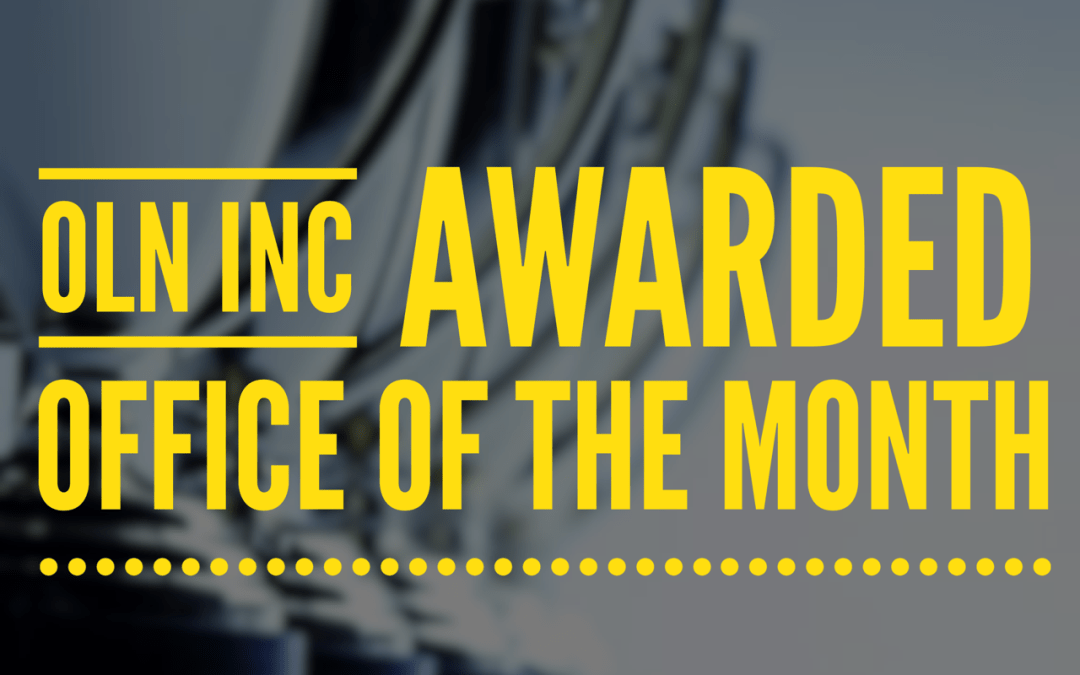 "OLN Inc Recognized as ""Office of the Month"" by High-Profile Client"